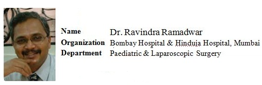 Dr. Ravindra Ramadwar � Sr. Consultant Pediatric and Mnimally Invasive Surgery, India